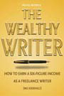 The Wealthy Writer print book: How to earn a Six-Figure Income as a Freelance Writer (No Kidding!) by Australian author and novelist, Michael Meanwell